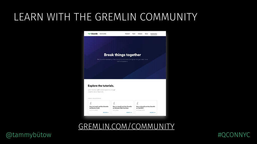 LEARN WITH THE GREMLIN COMMUNITY GREMLIN.COM/CO...
