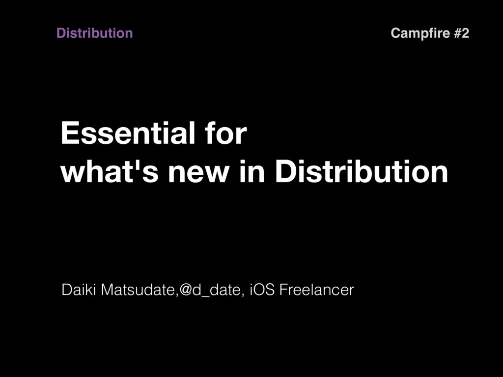 Essential for what's new in Distribution Daiki ...