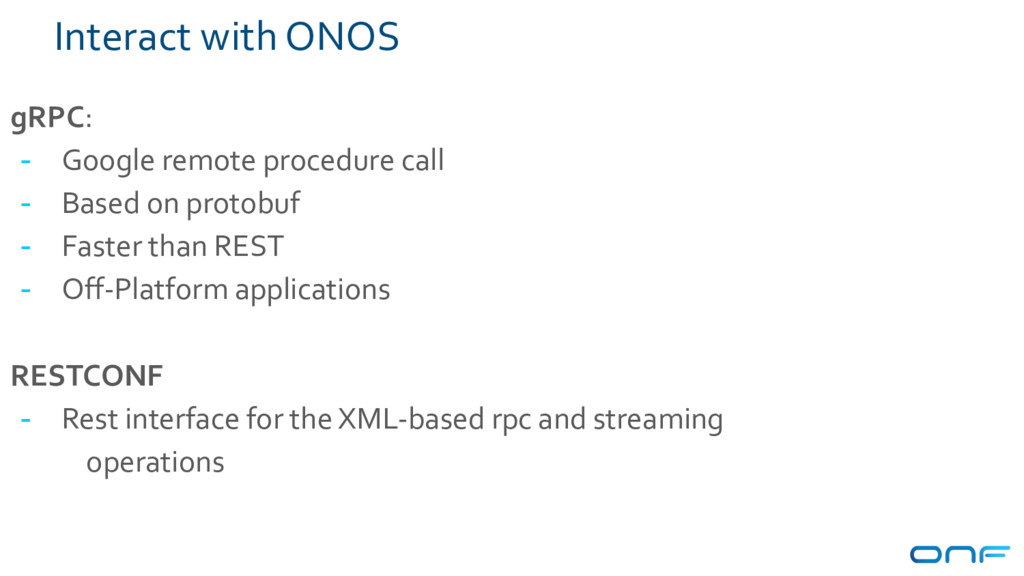 Interact with ONOS gRPC: - Google remote proced...