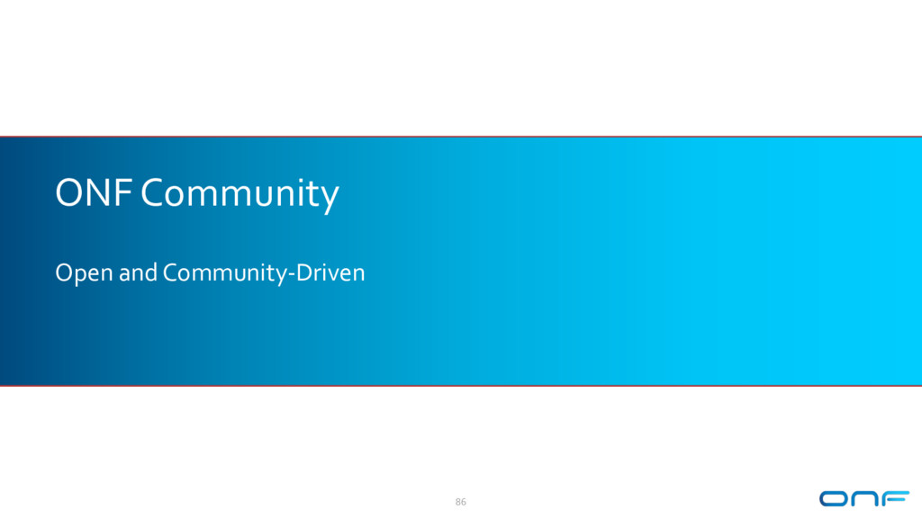 ONF Community Open and Community-Driven 86