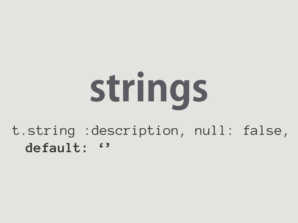 TUSJOHT t.string :description, null: false, def...