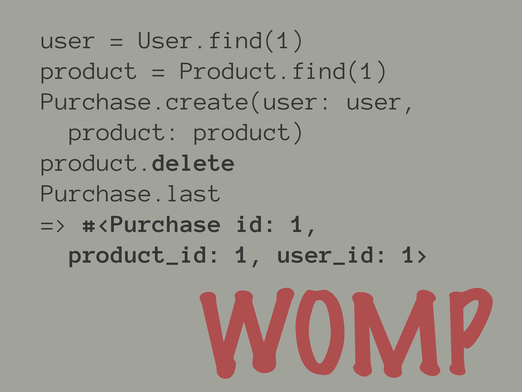 user = User.find(1) product = Product.find(1) P...