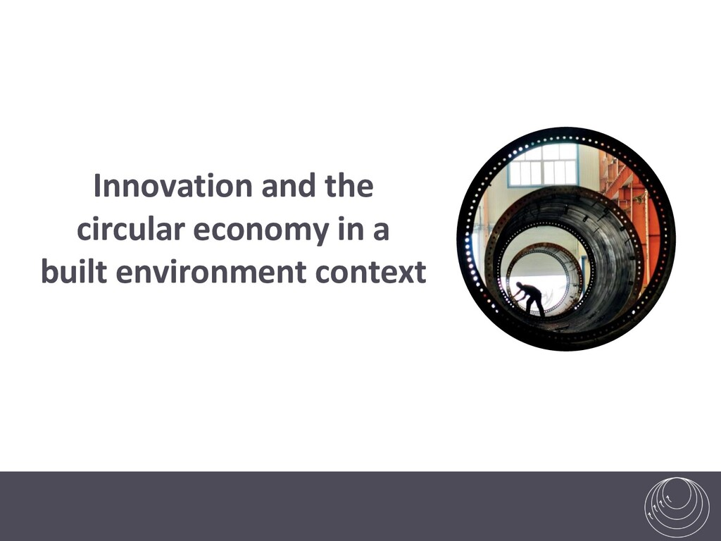 Innovation and the circular economy in a built ...