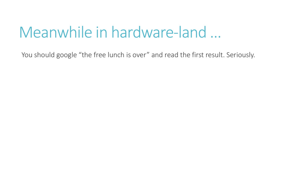 Meanwhile in hardware-la d … You should google ...