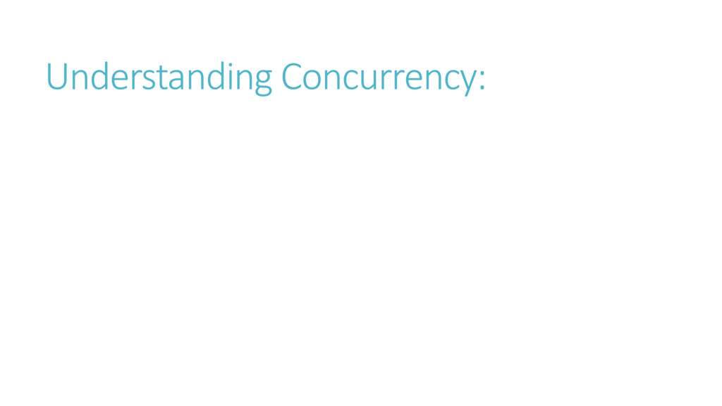 Understanding Concurrency: