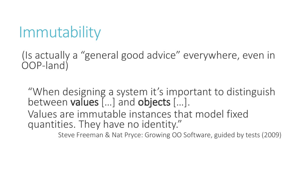 Immutability Is a tuall a ge e al good ad i e e...