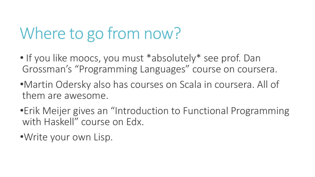 Where to go from now? • If you like moocs, you ...