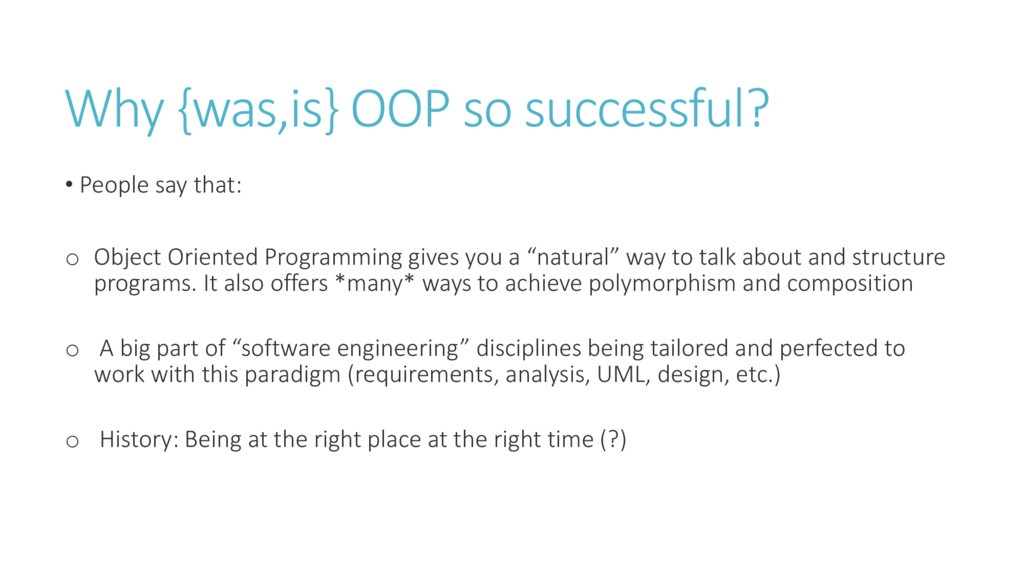 Why {was,is} OOP so successful? • People say th...
