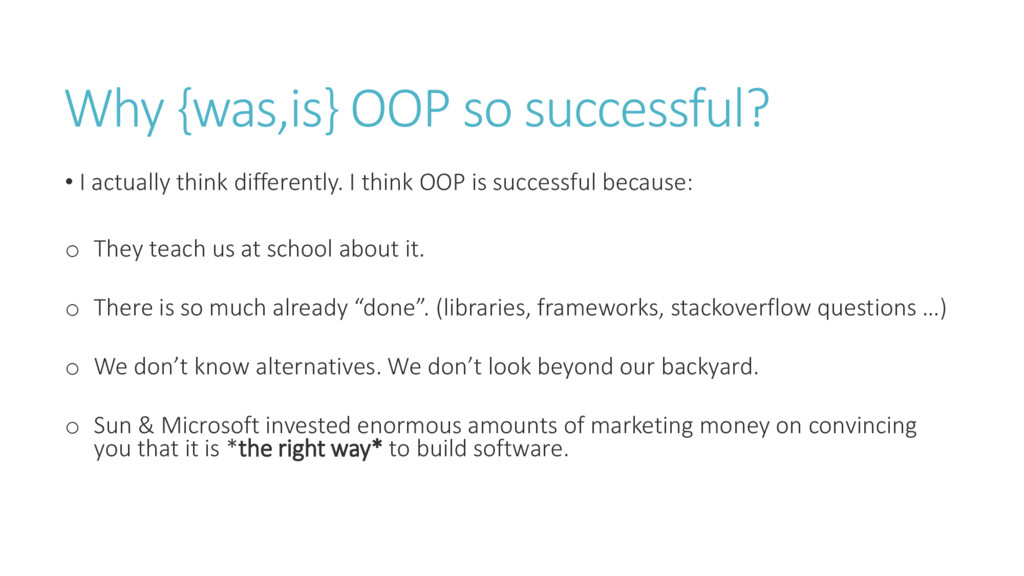 Why {was,is} OOP so successful? • I actually th...
