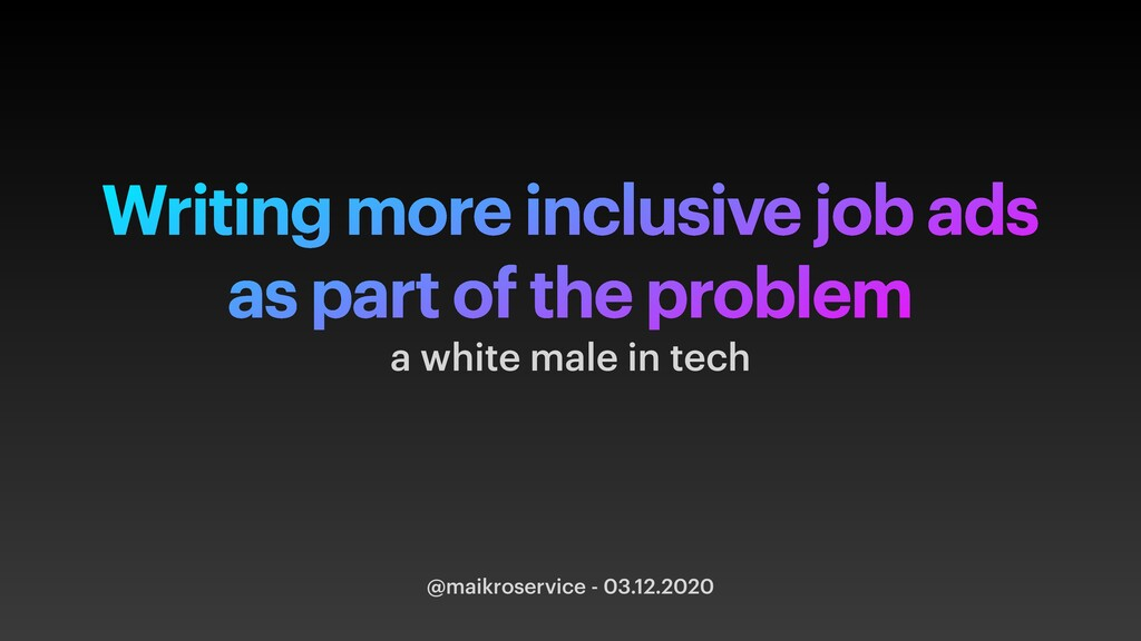 Writing more inclusive job ads as part of the p...
