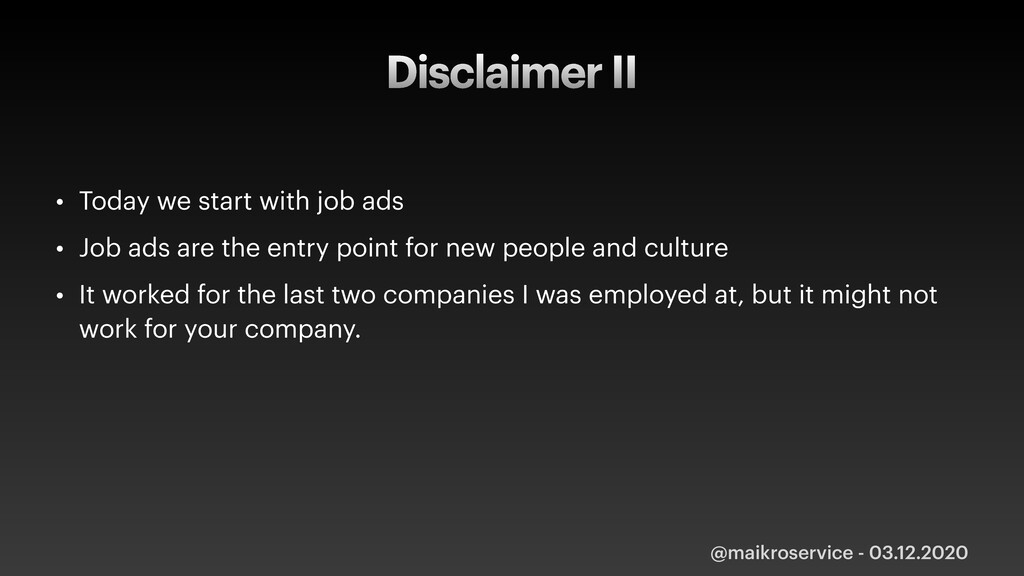 Disclaimer II • Today we start with job ads • J...