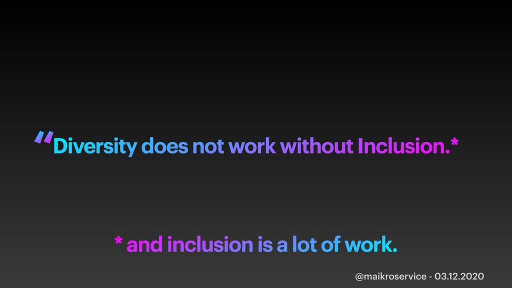 @maikroservice - 03.12.2020 Diversity does not ...