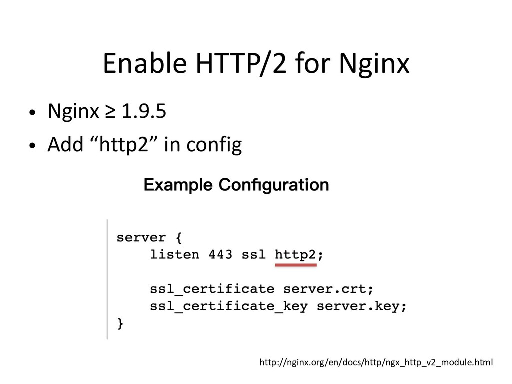 """• Nginx ≥ 1.9.5 • Add """"http2"""" in config Enable ..."""