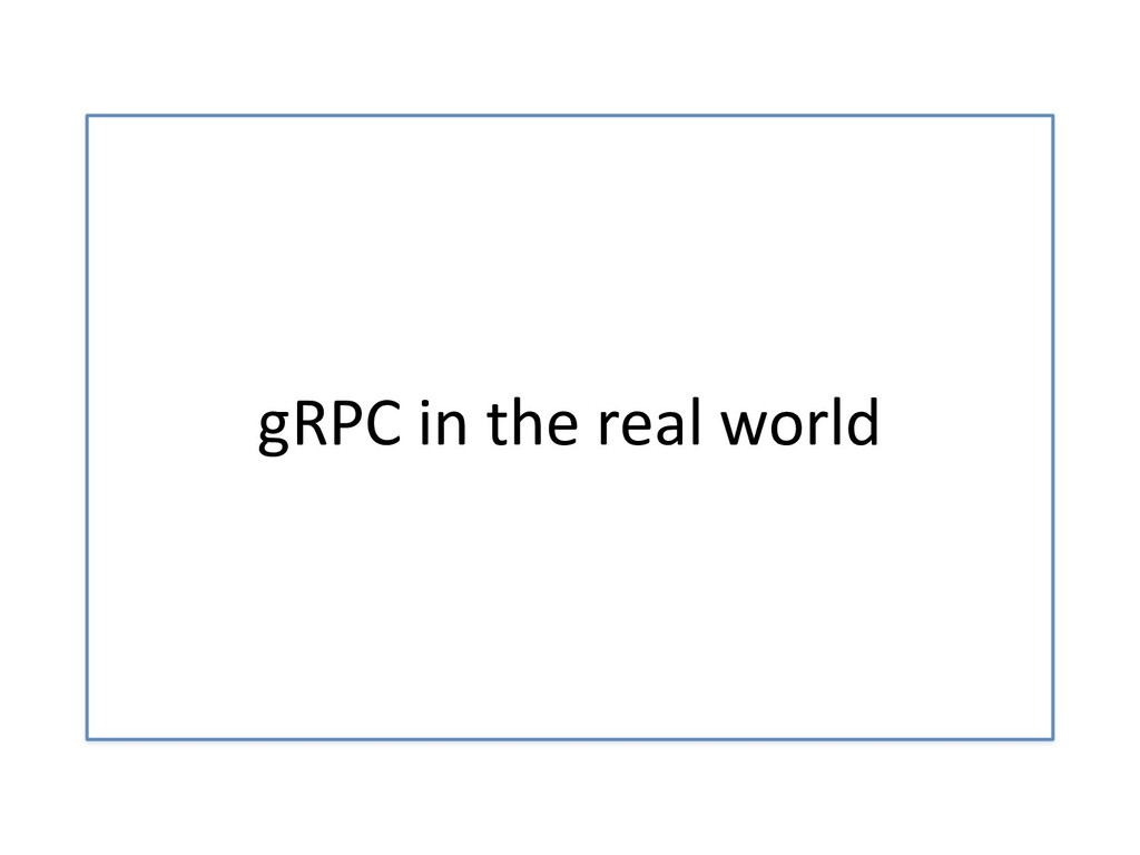 gRPC in the real world