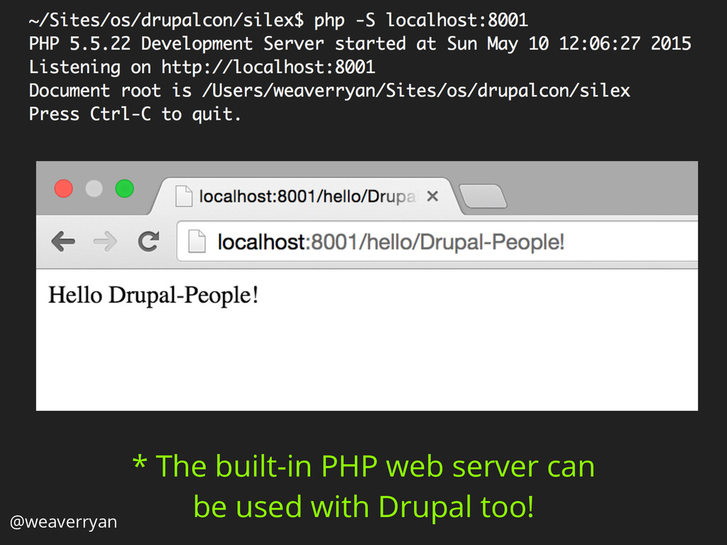 * The built-in PHP web server can be used with ...