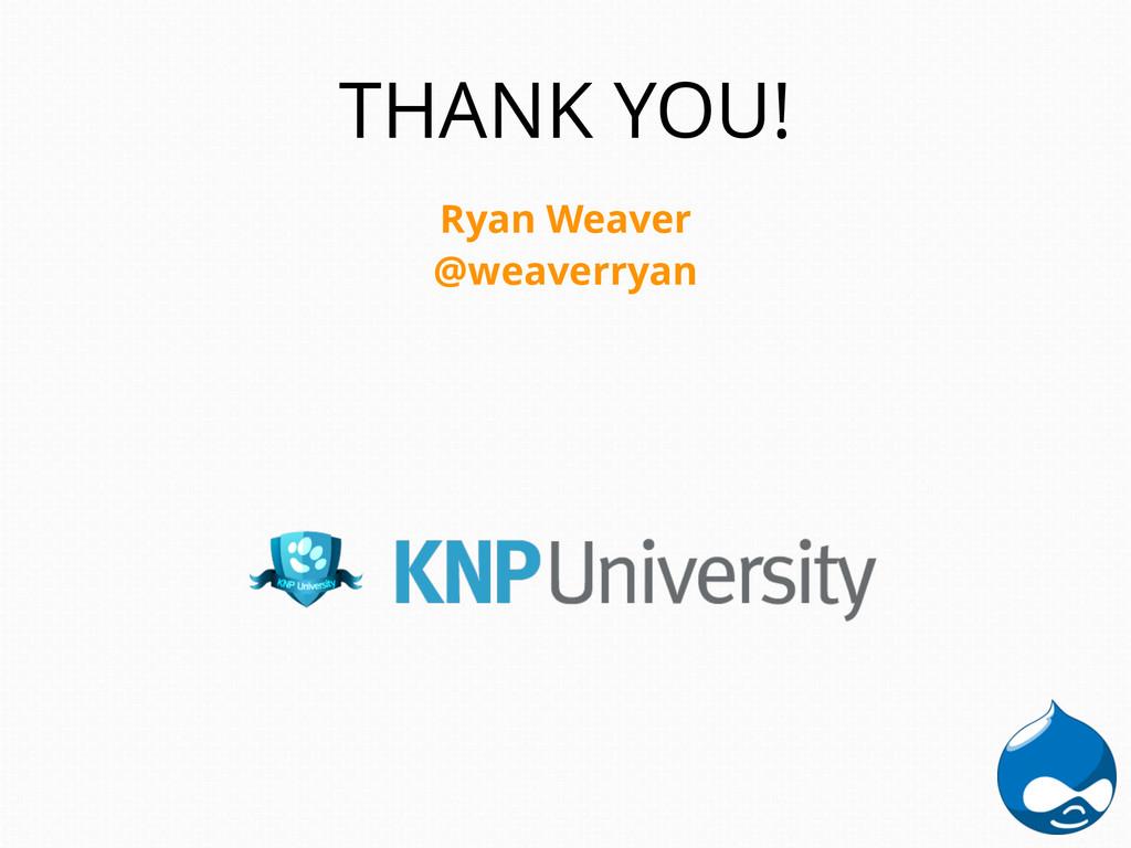 Ryan Weaver @weaverryan THANK YOU!