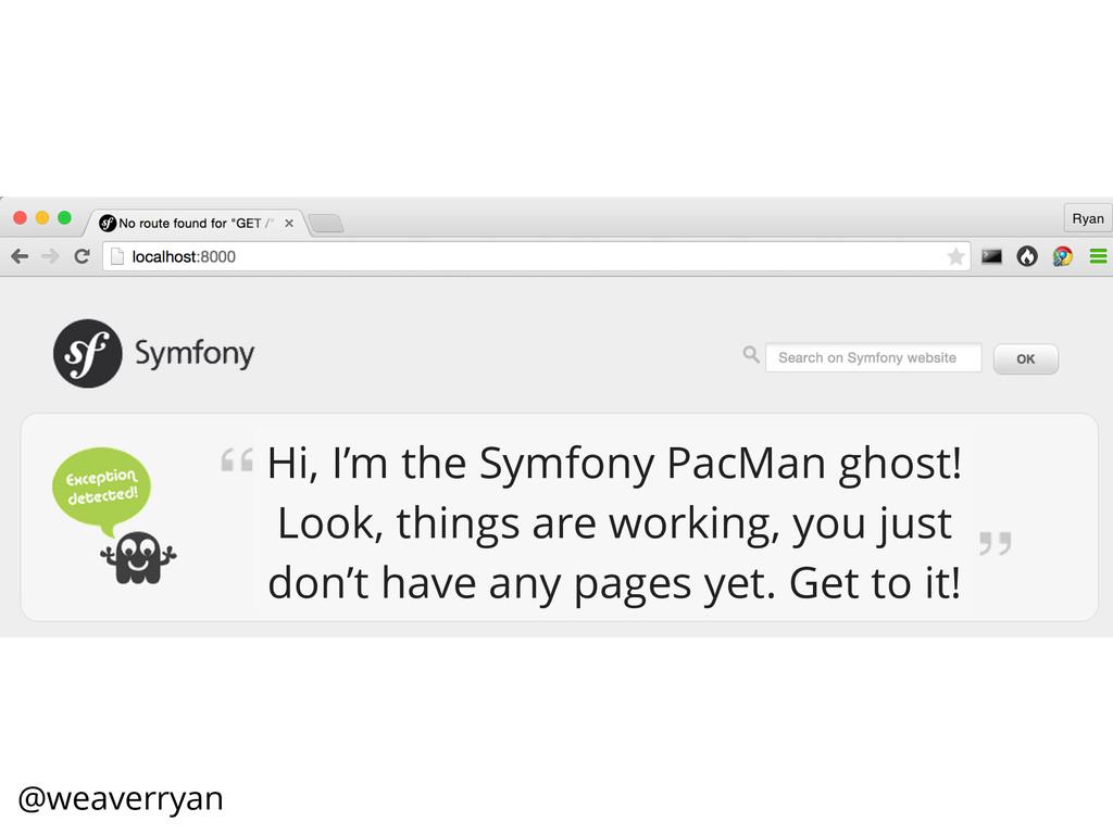 Hi, I'm the Symfony PacMan ghost! Look, things ...