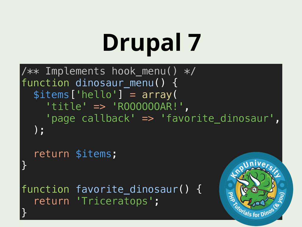 Drupal 7 /** Implements hook_menu() */ functio...