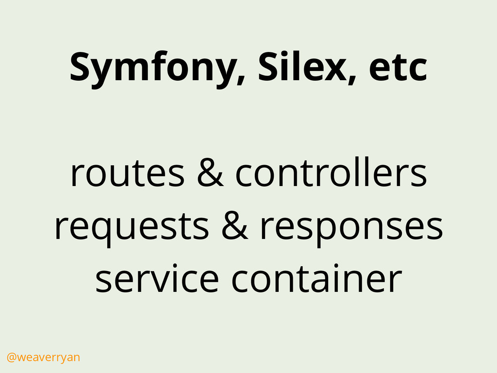 Symfony, Silex, etc routes & controllers reques...