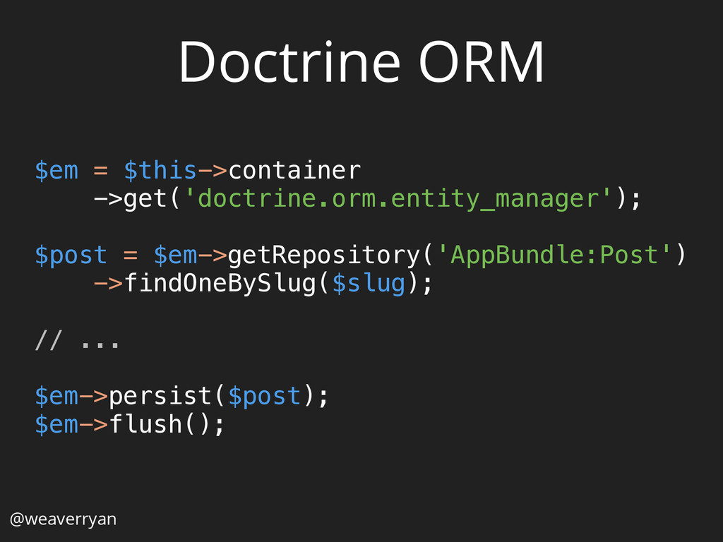 Doctrine ORM $em = $this->container ->get('doct...