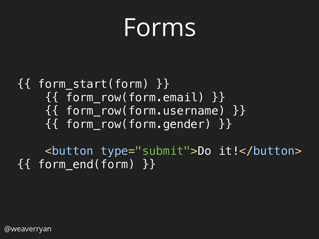 Forms {{ form_start(form) }} {{ form_row(form....