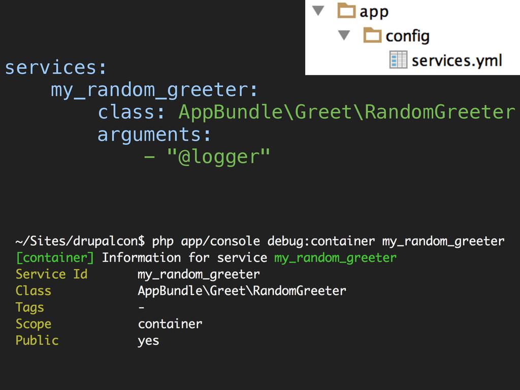 services: my_random_greeter: class: AppBundle...