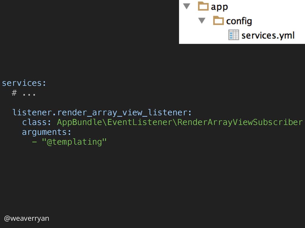 services: # ...  listener.render_array_view_...