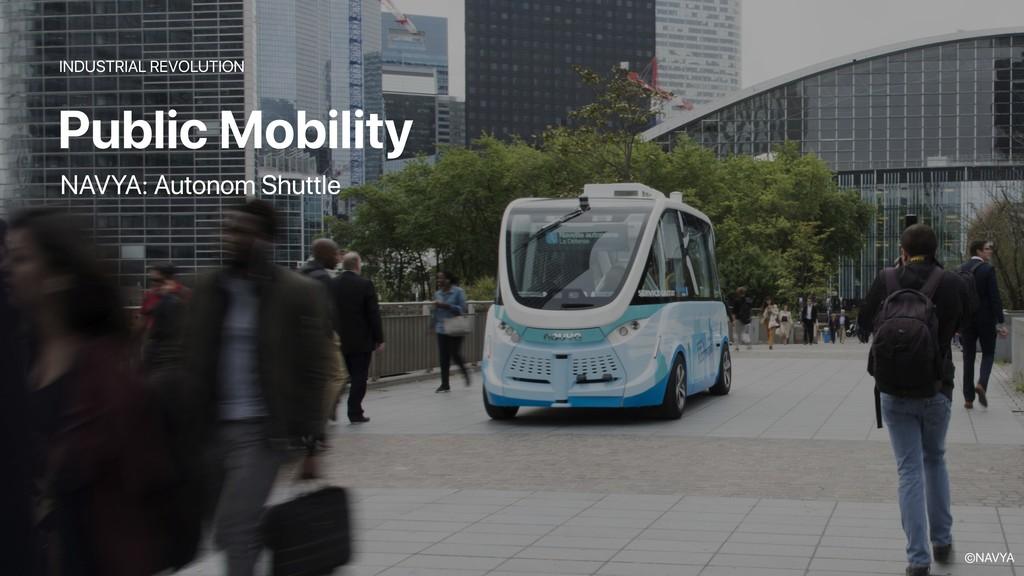 INDUSTRIAL REVOLUTION Public Mobility NAVYA: Au...