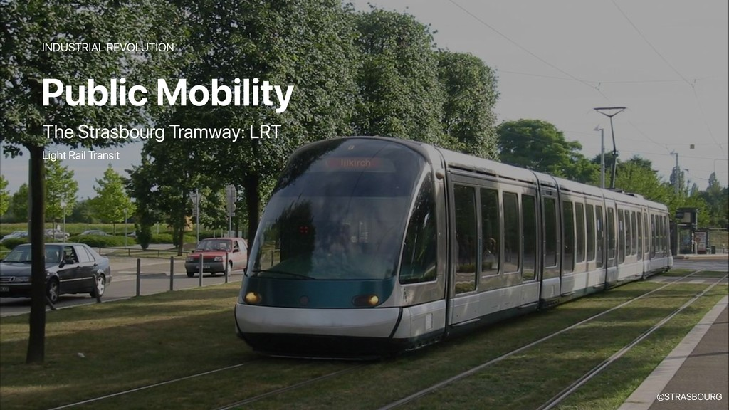 INDUSTRIAL REVOLUTION Public Mobility The Stras...