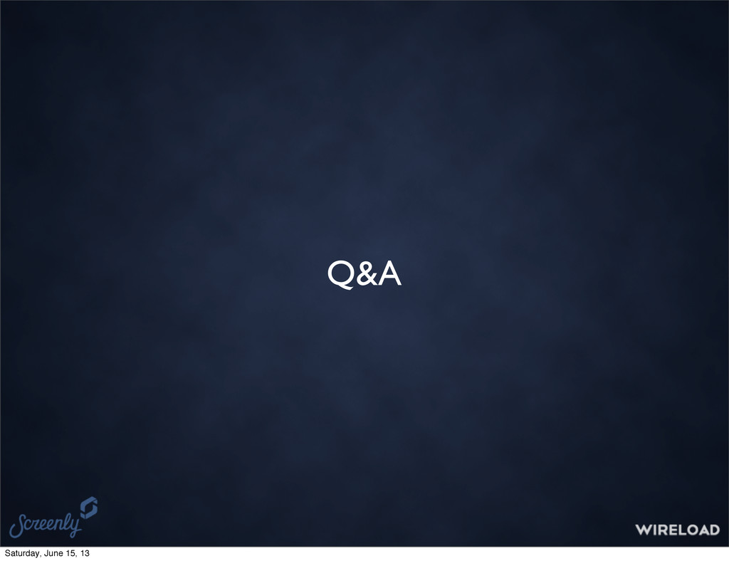 Q&A Saturday, June 15, 13