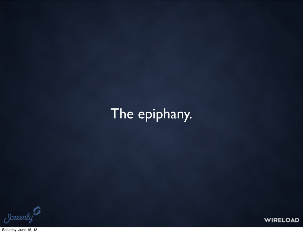 The epiphany. Saturday, June 15, 13