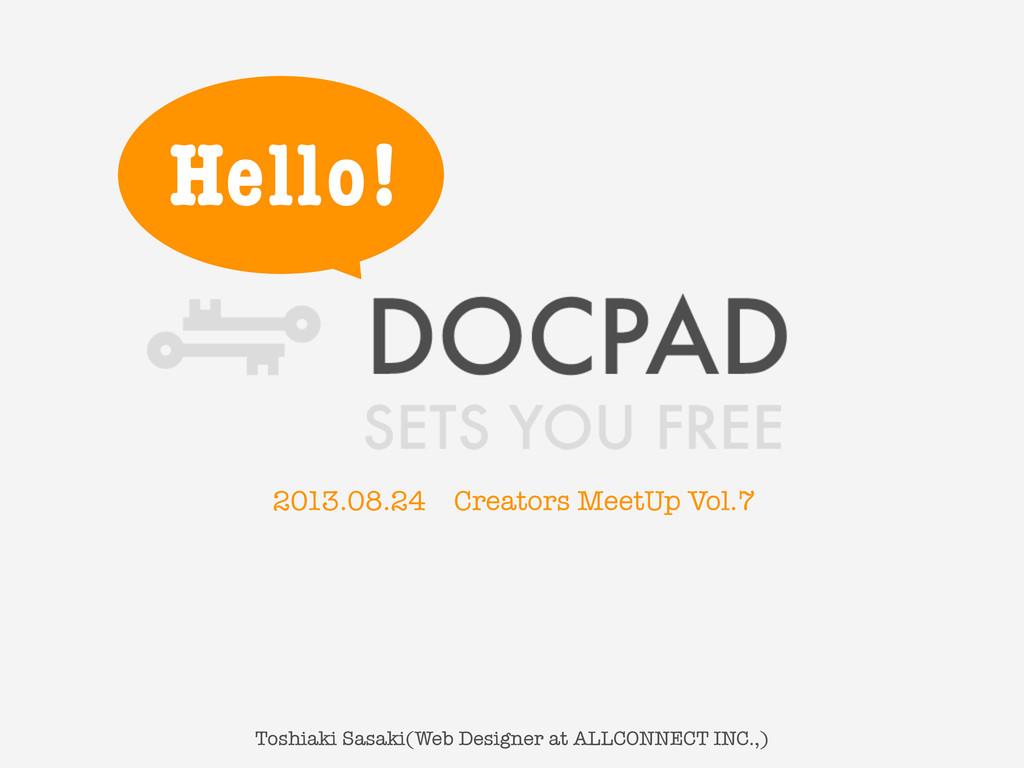 Hello! Toshiaki Sasaki(Web Designer at ALLCONNE...