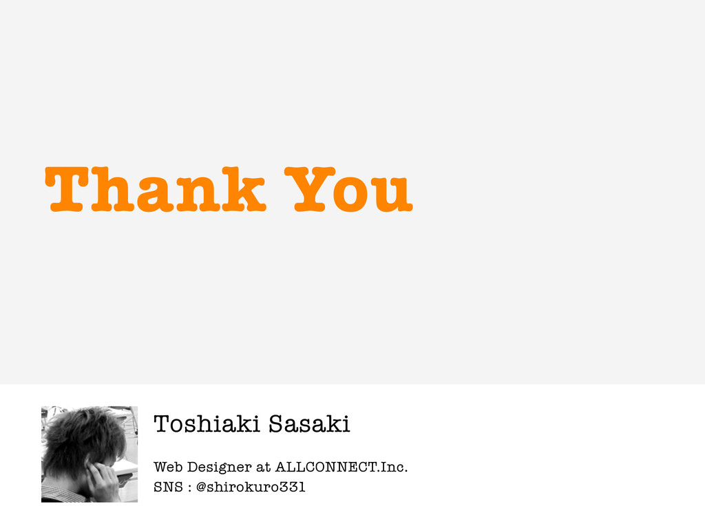 Web Designer at ALLCONNECT.Inc. Thank You Toshi...