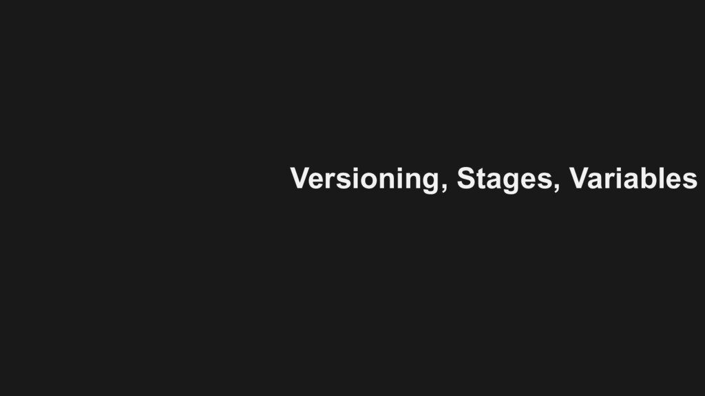 Versioning, Stages, Variables