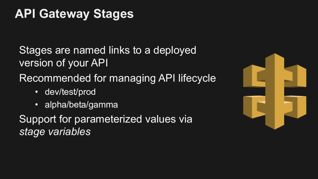 API Gateway Stages Stages are named links to a ...