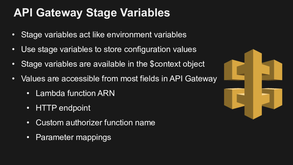 API Gateway Stage Variables • Stage variables a...