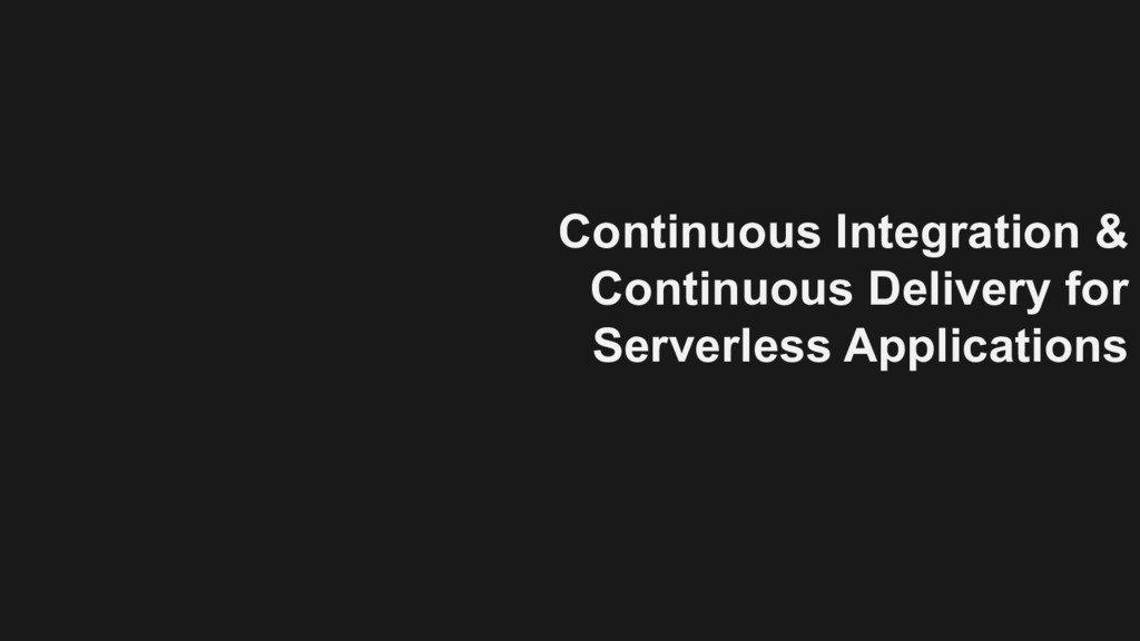 Continuous Integration & Continuous Delivery fo...