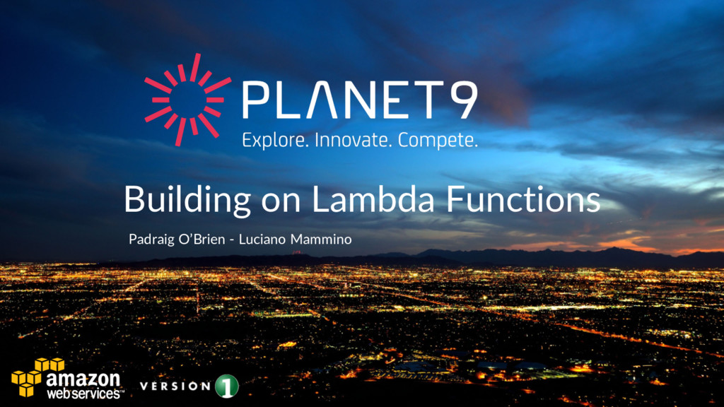 Building on Lambda Functions Padraig O'Brien - ...