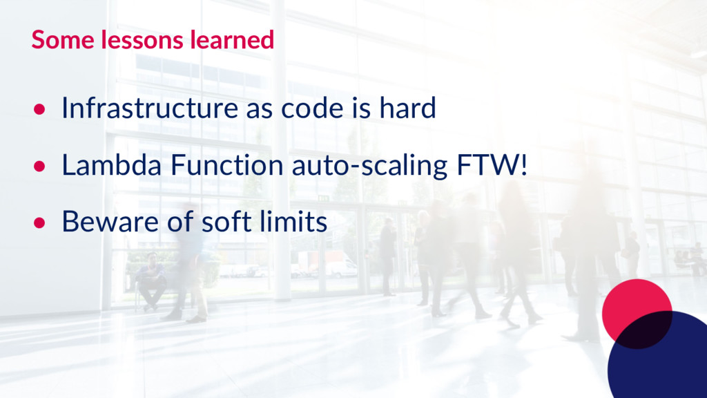 Some lessons learned • Infrastructure as code i...