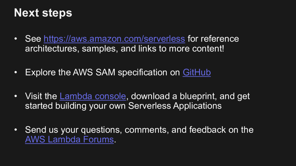 Next steps • See https://aws.amazon.com/serverl...