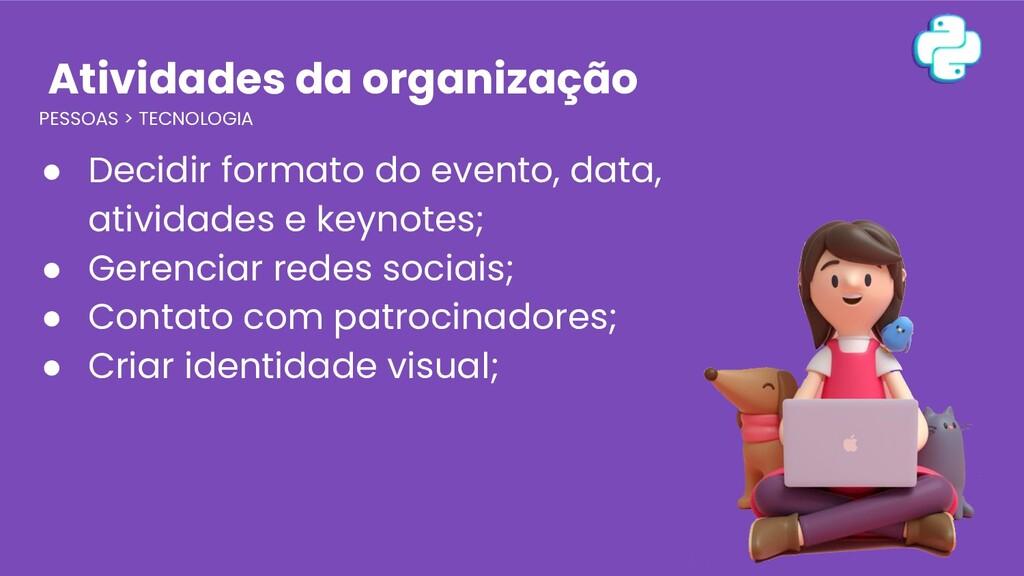 Atividades da organização PESSOAS > TECNOLOGIA ...