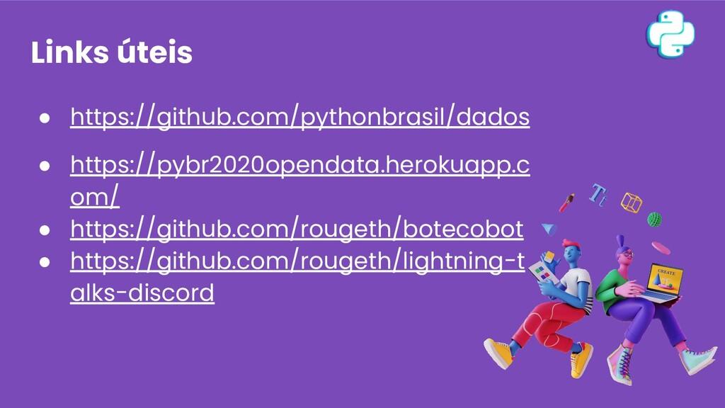 ● https://github.com/pythonbrasil/dados ● https...