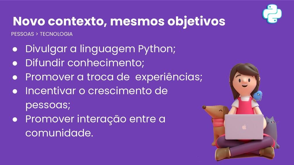 PESSOAS > TECNOLOGIA ● Divulgar a linguagem Pyt...
