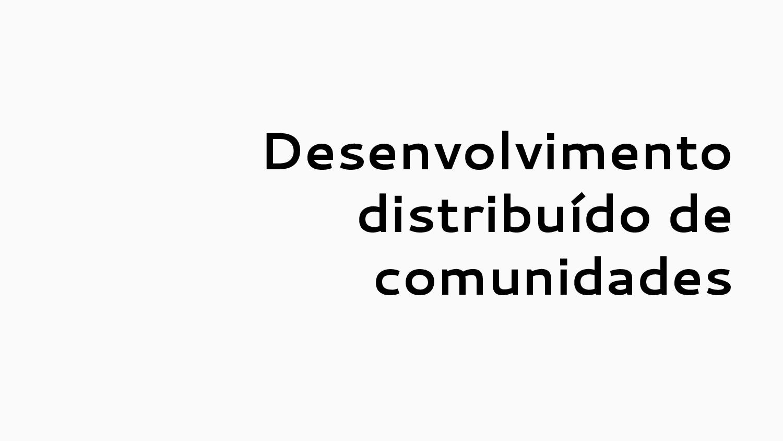 Desenvolvimento distribuído de comunidades