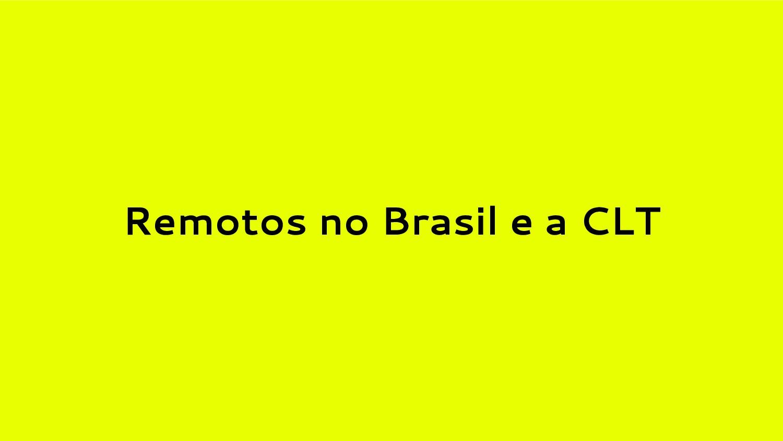 Remotos no Brasil e a CLT