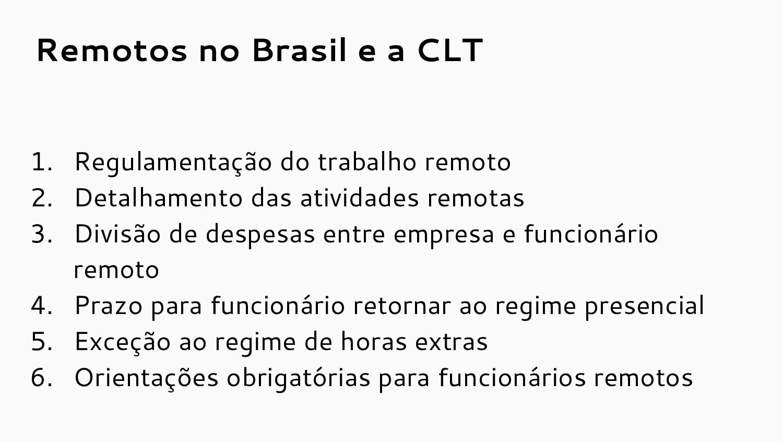 Remotos no Brasil e a CLT 1. Regulamentação do ...