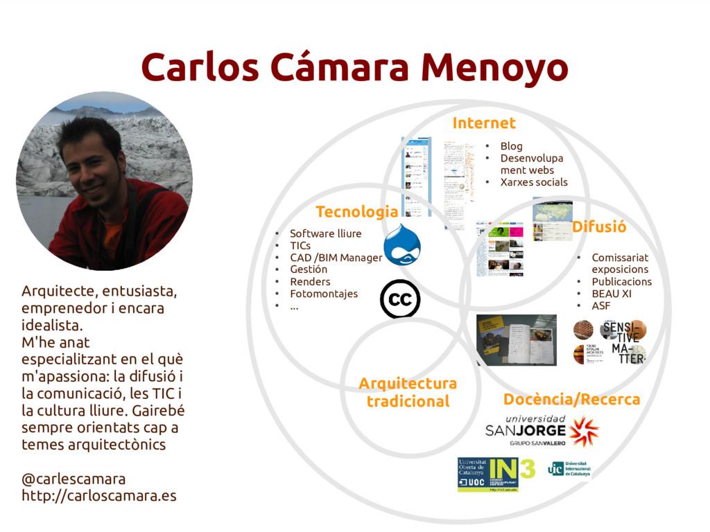 Carlos Cámara Menoyo Arquitecte, entusiasta, em...