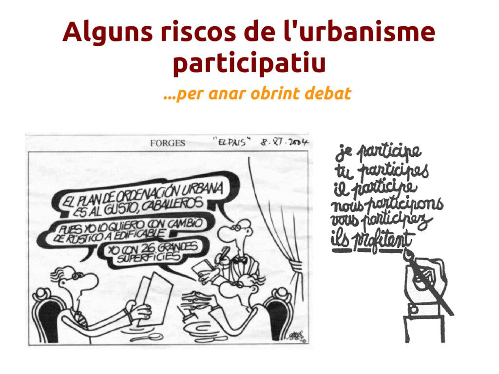 Alguns riscos de l'urbanisme participatiu ...pe...