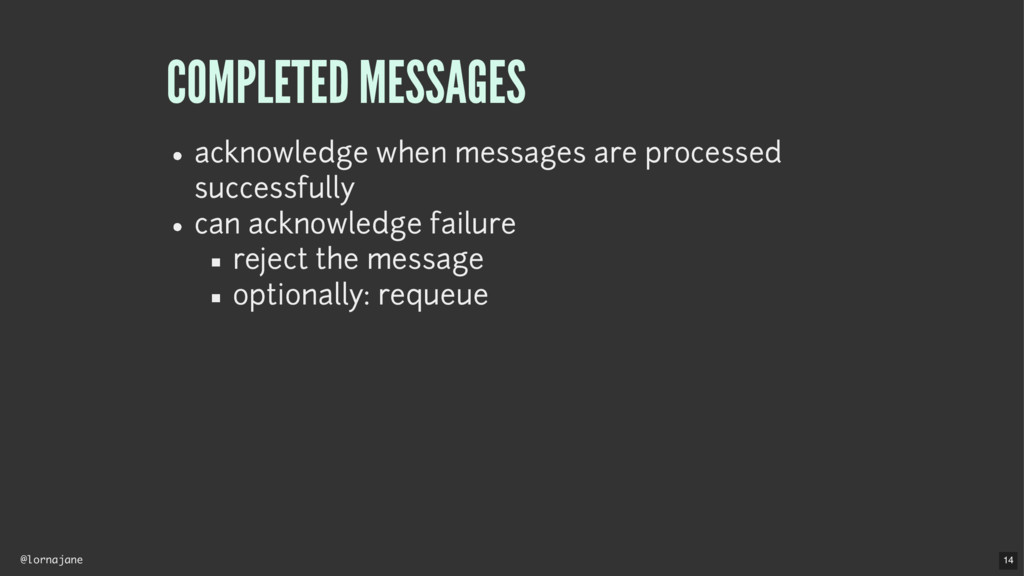 @lornajane COMPLETED MESSAGES acknowledge when ...