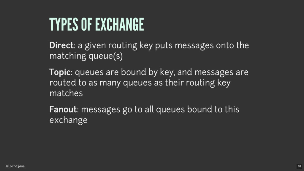 @lornajane TYPES OF EXCHANGE Direct: a given ro...